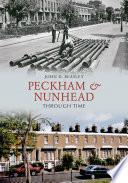 Peckham and Nunhead Through Time