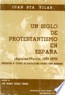Un siglo de protestantismo en Espa  a
