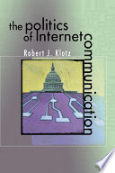 The Politics of Internet Communication