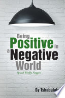 Being Positive in a Negative World
