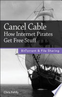 Cancel Cable How Internet Pirates Get Free Stuff
