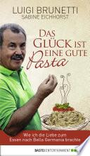 Das Gl  ck ist eine gute Pasta