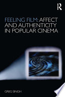 Feeling Film  Affect and Authenticity in Popular Cinema