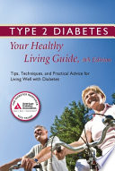 Type 2 Diabetes Your Healthy Living Guide