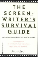 The Screenwriter s Survival Guide  Or  Guerilla Meeting Tactics and Other Acts of War