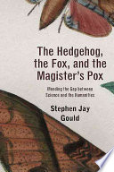 The Hedgehog, The Fox, And The Magister's Pox : study of the complex relationship between...