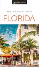 DK Eyewitness Travel Guide Florida : you create your own unique...