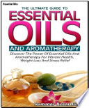 Essential Oils  The Ultimate Guide To Essential Oils