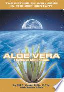 Aloe Vera the New Millennium