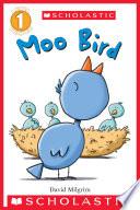 Moo Bird  Scholastic Reader  Level 1