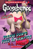 Classic Goosebumps  32  Please Don t Feed the Vampire