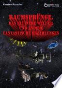 Raumspr  nge  das kleinere Weltall und andere fantastische Erz  hlungen