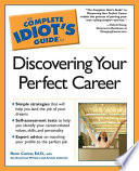 The Complete Idiot s Guide to Discovering Your Perfect Career