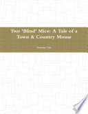 Two 'Blind' Mice: A Tale of a Town & Country Mouse