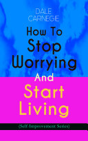 How To Stop Worrying And Start Living  Self Improvement Series