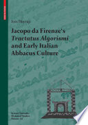 Jacopo da Firenze s Tractatus Algorismi and Early Italian Abbacus Culture
