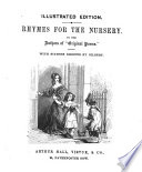 Rhymes for the nursery  by the authors of Original poems  Illustr  ed