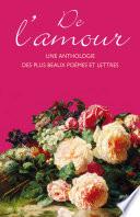 De l amour   une anthologie de lettres et de po  mes