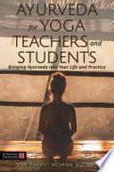Ayurveda For Yoga Teachers And Students