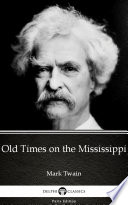 Old Times on the Mississippi by Mark Twain  Illustrated