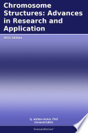 Chromosome Structures  Advances in Research and Application  2011 Edition