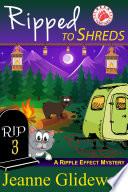 Ripped To Shreds  A Ripple Effect Cozy Mystery  Book 3