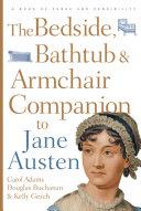 The Bedside  Bathtub   Armchair Companion to Jane Austen