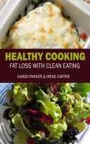 Healthy Cooking  Fat Loss with Clean Eating