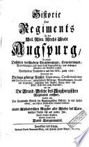 Historie Des Regiments In des Heil. Röm. Reichs Stadt Augspurg
