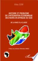 Histoire et probl  me de l int  gration   conomique des noirs en Afrique du Sud