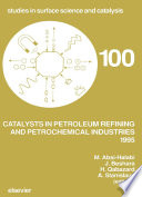 Catalysts In Petroleum Refining And Petrochemical Industries 1995 book