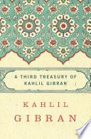 A Third Treasury of Kahlil Gibran