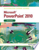 Illustrated Course Guide  Microsoft Powerpoint 2010 Advanced