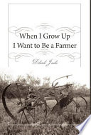 When I Grow Up I Want to Be a Farmer