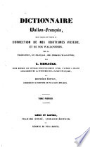Dictionnaire Wallon francais  dans lequel on trouve la correction de nos idiotismes vicieux  et de nos Wallonismes  etc