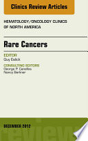 Rare Cancers An Issue Of Hematology Oncology Clinics Of North America E Book