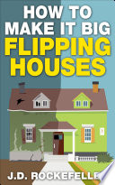 How To Make It Big Flipping Houses