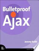 Bulletproof Ajax