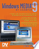 Windows Media 9 Series By Example : high-quality video and multimedia via dvd...