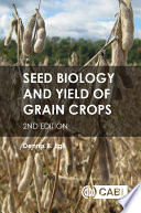 Seed Biology and Yield of Grain Crops  2nd Edition Book PDF