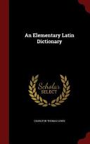 An Elementary Latin Dictionary