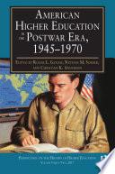 American Higher Education in the Postwar Era  1945 1970