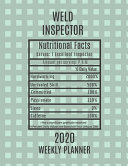 Weld Inspector Weekly Planner 2020 Nutritional Facts