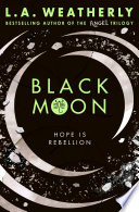 Black Moon by L.A. Weatherly
