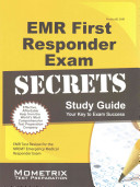 EMR First Responder Exam Secrets Study Guide  EMR Test Review for the Nremt Emergency Medical Responder Exam
