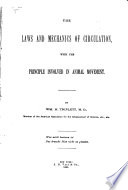 The Laws and Mechanics of Circulation  with the Principle Involved in Animal Movement