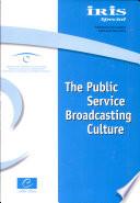 The Public Service Broadcasting Culture
