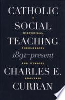 Catholic Social Teaching  1891 Present
