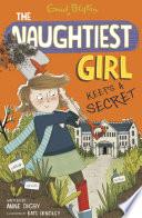 Naughtiest Girl Keeps A Secret by Anne Digby