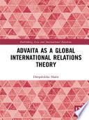Advaita as a Global International Relations Theory